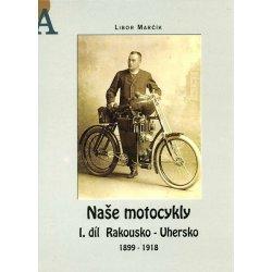 Naše motocykly - I. díl - Rakousko - Uhersko
